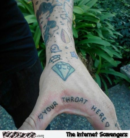 Your throat here funny tattoo – Thursday LOL @PMSLweb.com