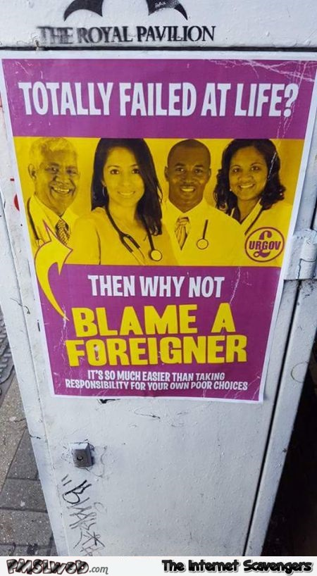 Blame a foreigner funny sarcastic poster @PMSLweb.com