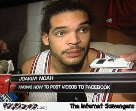 Joakim Noah knows how to post videos to Facebook funny news @PMSLweb.com