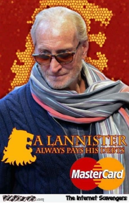 Tywin Lannister funny mastercard parody