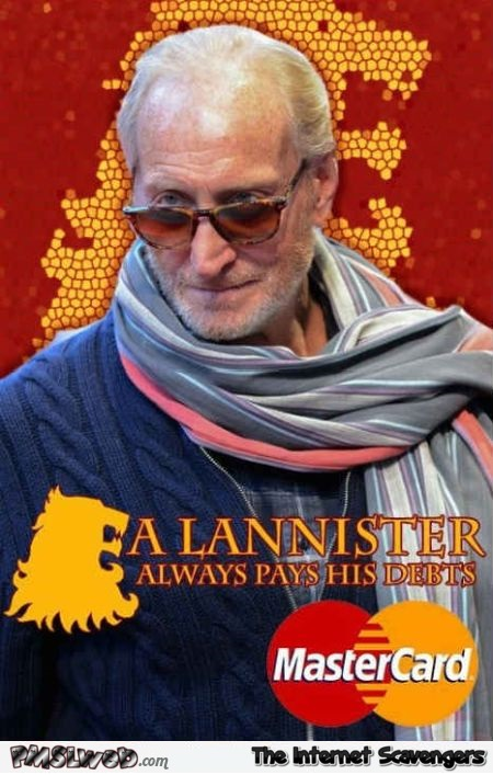 Tywin Lannister funny mastercard parody @PMSLweb.com