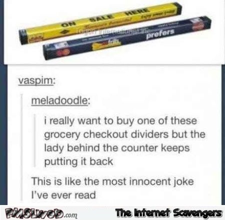 Funny grocery check-out divider comment @PMSLweb.com