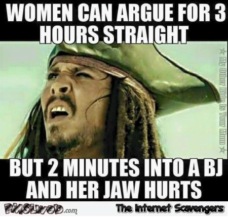 Women can argue for 3h straight meme @PMSLweb.com