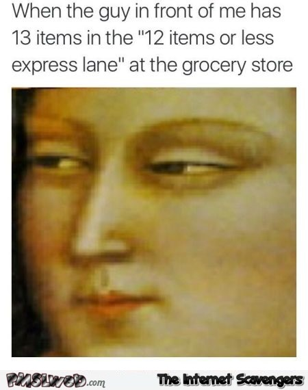 Funny 12 items or less express lane joke @PMSLweb.com