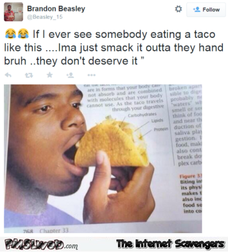 If I see someone eating a taco like this funny tweet @PMSLweb.com