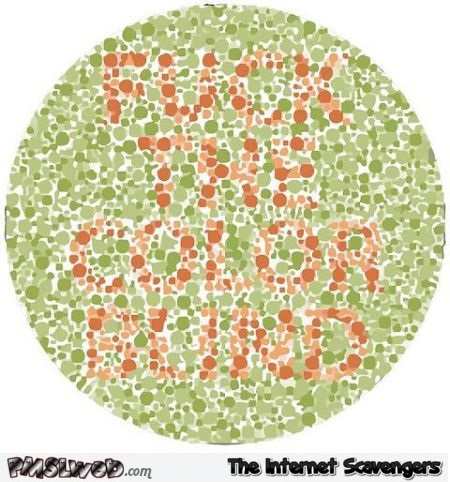 Color blind joke – Tuesday chuckles @PMSLweb.com