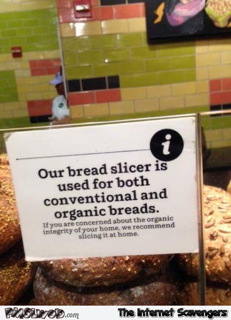 Funny organic integrity bread slicer sign @PMSLweb.com