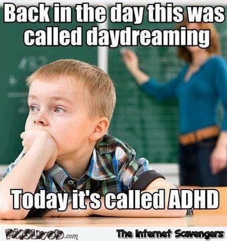 Back in the day this was called daydreaming funny meme @PMSLweb.com