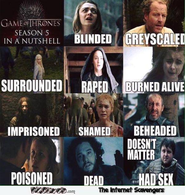 Game of Thrones season 5 in a nutshell meme @PMSLweb.com