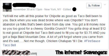 People who go to Chipotle you forget where you came from funny status @PMSLweb.com