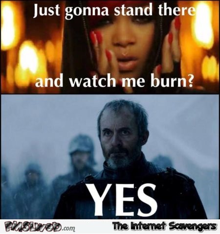 Funny Stannis and Rihanna meme @PMSLweb.com