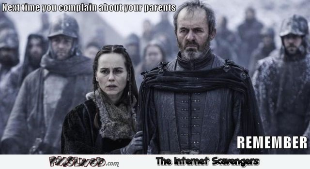 When you complain about your parents funny GoT meme @PMSLweb.com
