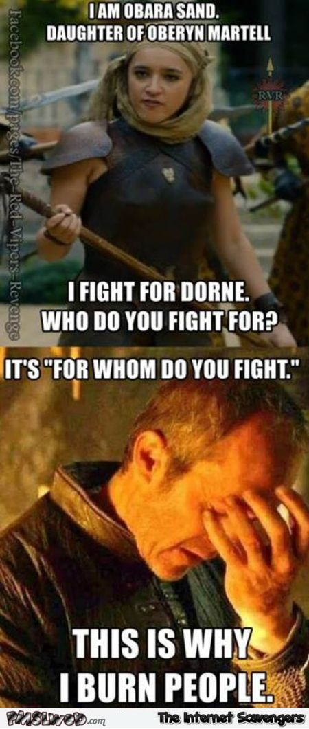 This is why I burn people funny Stannis meme – Game of Thrones humor @PMSLweb.com