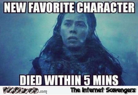 New favorite character Game of Thrones meme @PMSLweb.com