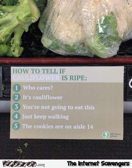 Funny how to tell if cauliflower is ripe @PMSLweb.com