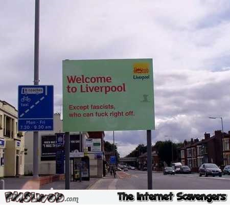 Welcome to Liverpool funny sign @PMSLweb.com