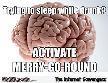 Funny trying to sleep while drunk @PMSLweb.com