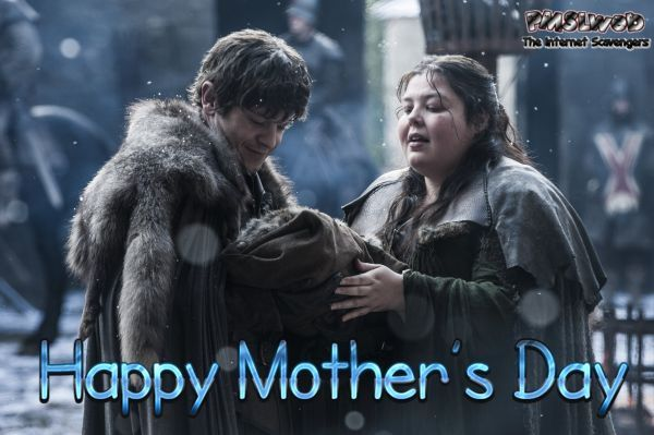 Funny game of thrones Happy mother's day @PMSLweb.com