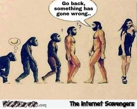 Funny evolution something went wrong @PMSLweb.com