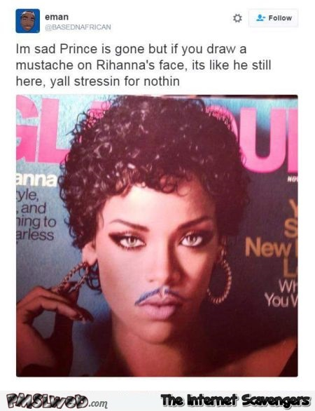 Rihanna with a mustache is prince funny tweet @PMSLweb.com