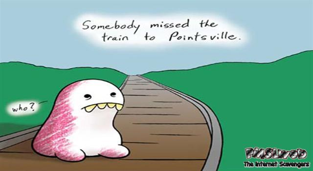 Funny you keep missing the train to pointsville @PMSLweb.com