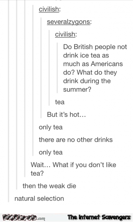 the british only drink tea funny tumblr conversation pmslweb
