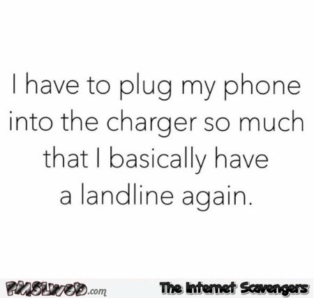 I have a landline again funny quote @PMSLweb.com