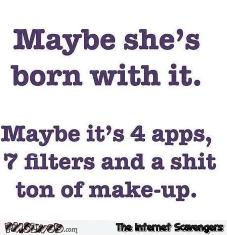 Maybe she's born with it sarcastic quote