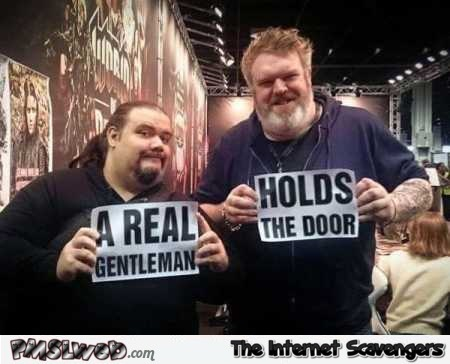 A real gentleman holds the door GoT humor @PMSLweb.com