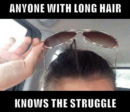 Anyone with long hair knows the struggle meme – TGIF Comedy club @PMSLweb.com