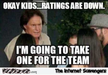 Bruce Jenner takes one for the team funny meme @PMSLweb.com