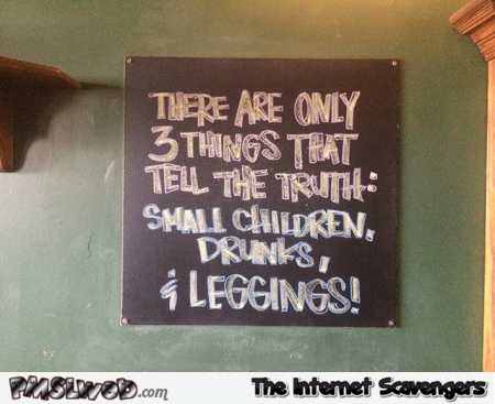 There are only 3 things that tell the truth humor @PMSLweb.com