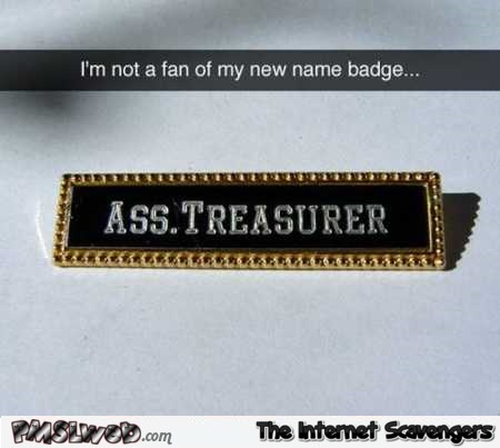 Ass treasurer funny name badge – TGIF Comedy club @PMSLweb.com