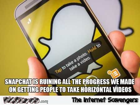 Snapchat is ruining all the progress funny meme @PMSLweb.com