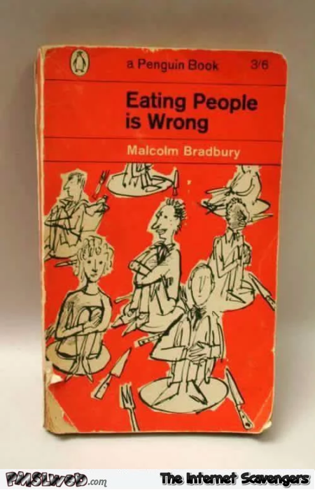 Eating people is wrong funny book title – Sardonic Hump day funnies @PMSLweb.com