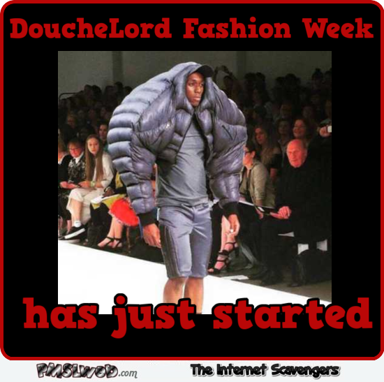 DoucheLord fashion week humor @PMSLweb.com
