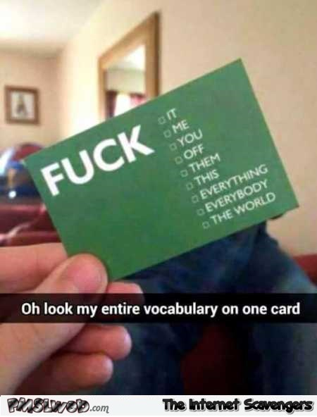 My entire vocabulary on one card humor @PMSLweb.com