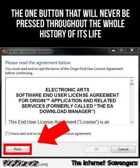 License agreement print button humor @PMSLweb.com