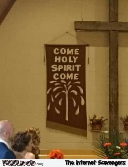 Come holy spirit sign fail @PMSLweb.com