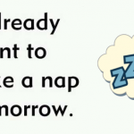 I already want to take a nap tomorrow funny quote @PMSLweb.com