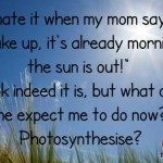 Funny photosynthesis quote @PMSLweb.com