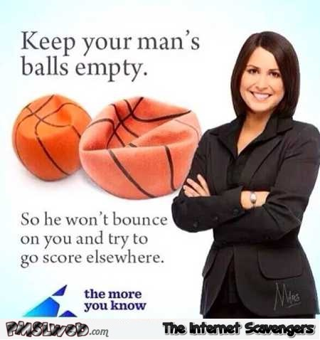 Keep your man's balls empty humor – Adult humor @PMSLweb.com