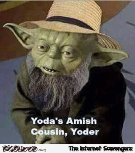 Funny Yoda's Amish cousin – Wacko Wednesday @PMSLweb.com