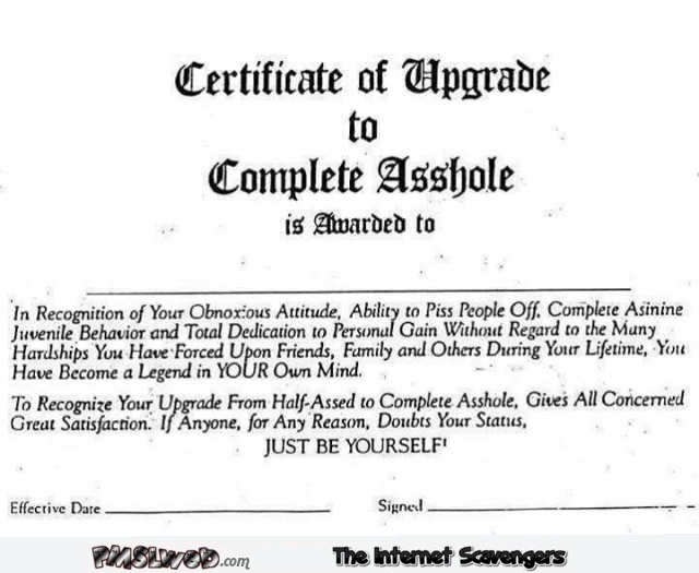 Really. join asshole of the month certificate phrase simply