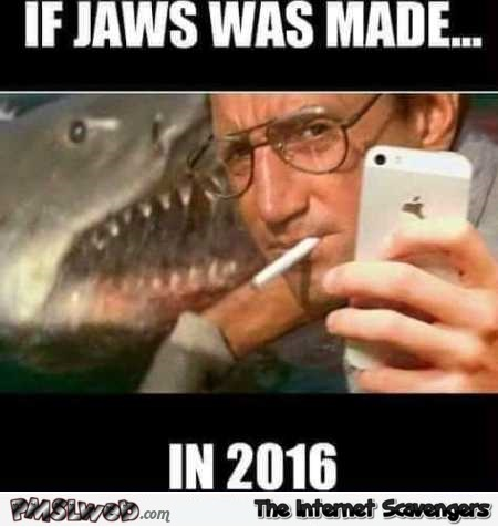 If Jaws was made in 2016 funny meme @PMSLweb.com