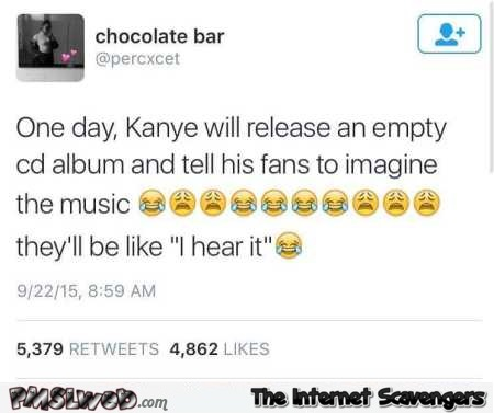 Kanye will release an empty CD album funny tweet @PMSLweb.com