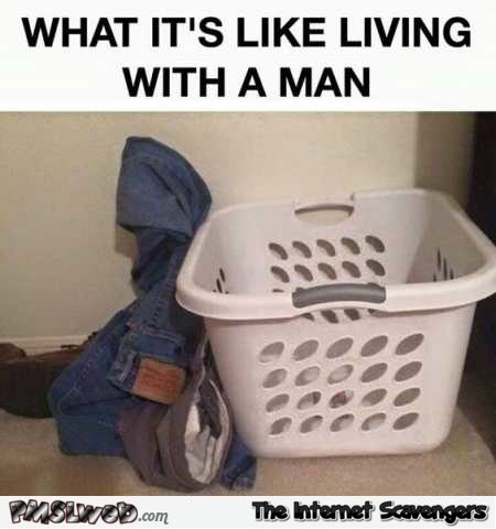 What it's like living with a man humor @PMSLweb.com