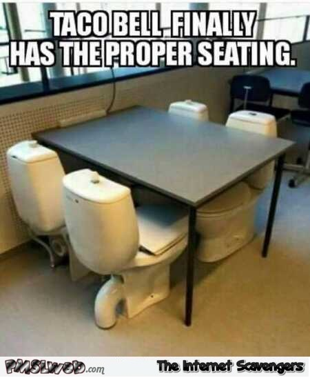 Taco bell finally has the proper seating meme – Sunday funniness @PMSLweb.com