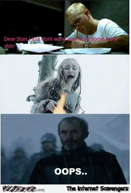 Dear Stan funny game of Thrones meme @PMSLweb.com