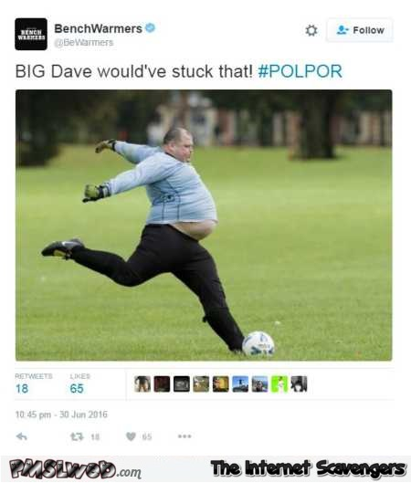 Big Dave would have stuck that funny tweet